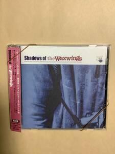 送料無料 ザ・ワックスウィングス「SHADOWS OF THE WAXWINGS」国内盤