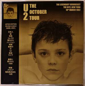 U2 - The October Tour-The Legendary Broadcast,The Ritz,New York,18th March 1982 1000枚限定ゴールド・カラー・アナログ・レコード