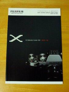 [ catalog only * not yet read ] Fuji Film FUJIFILM digital camera X series general catalogue 2015-2016 X-T1 X-T10 X-Pro1 X-E2 X-A2 Fuji