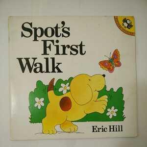Spot's First Walk (英語) Eric Hill (著, イラスト) しかけ絵本 ボードブック 2005/10/6   z-63