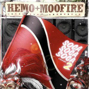 HEMO+MOOFIRE presents SOCA SOCA SOCA VOLUME.2