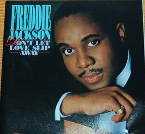 貴重廃盤 Freddie Jackson Dont Let Love Slip Away 88年発表の本作は当時としての最高のバラード・アルバム作品