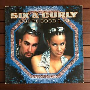 ●【eu-rap】Six & Curly / Just Be Good 2 Me[12inch]オリジナル盤《4-1-24》