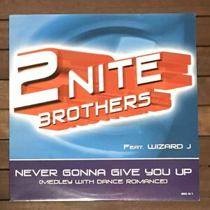 ●【eu-rap】2Nite Brothers / Never Gonna Give You Up[12inch]オリジナル盤《4-1-36》