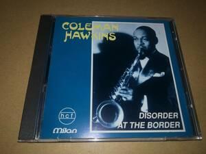J4338【CD】コールマン・ホーキンス Coleman Hawkins / Disorder At The Border