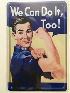 ブリキ看板20×30cm We Can Do It,Too! 私たちもそれができる! アメリカンガレージ看板 インテリア・アンティーク雑貨★TINサイン★