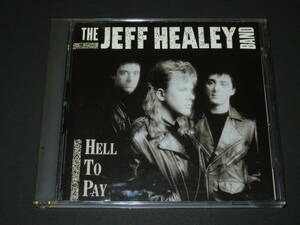 ◆The Jeff Healey Band◆ Hell to Pay ジェフ・ヒーリー CD 輸入盤