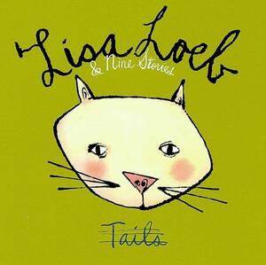 Lisa Loeb & Nine Stories Tails リサ・ローブ テイルズ リアリティ・バイツ ウィノナ・ライダー イーサン・ホーク 猫ジャケ