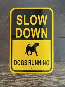 ★新品★アメリカ 道路標識 SLOW DOWN スローダウン★SA-6★犬 DOG ドッグ ストリートサイン ロードサイン ガレージ 世田谷ベース 看板 USA
