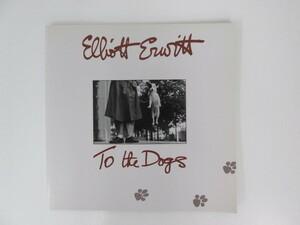●0.02 【図録 エリオット・アーウィット写真展 ELLIOTT ERWITT:TO THE DOGS 1992】 02007