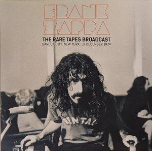 Frank Zappa - The Rare Tapes Broadcast (Garden City, New York, 31 December 1974) 限定二枚組クリアー・アナログ・レコード