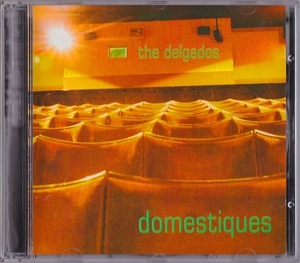 The Delgados / Domestiques (輸入盤CD) Chemikal Underground ザ・デルガドス