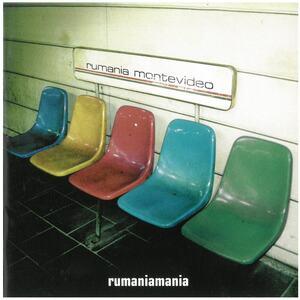 rumaniamania / rumania montevideo CD