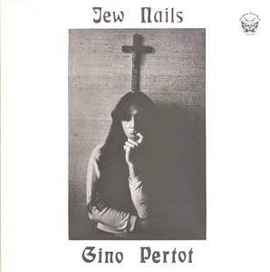 Gino Pertot - Jew Nails 600枚限定リマスター再発アナログ・レコード