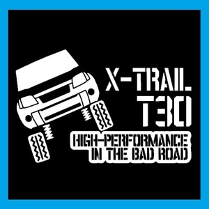 【送料込み】T30 カッティングステッカー エクストレイル 日産 X-TRAIL ステンシル 4WD 林道 艶消し白 改造 ワンポイント 泥 カスタム