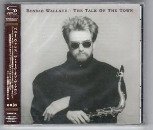 ベニー・ウォレス / ザ・トーク・ウィズ・ザ・タウン / SHM-CD
