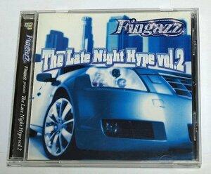 Fingazz presents The Late Night Hype Vol.2 アルバム Ray J, Roscoe ウェッサイ G-Funk メロウ・ラップ メロウ・ヒップホップ