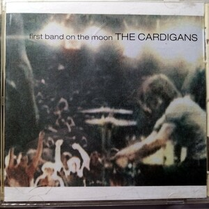 The Cardigans / First Band On The Moon