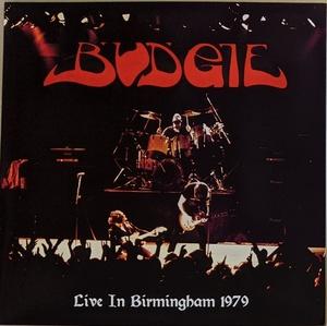 Budgie バッジー - Live In Birmingham 1979 500枚限定アナログ・レコード