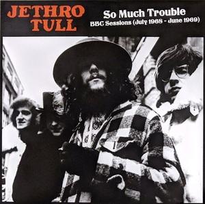 Jethro Tull So Much Trouble - BBC Sessions (July 1968 - June 1969) 限定アナログ・レコード
