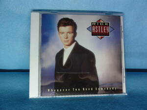 CD-146 リック・アストリー 「ホエネヴァー・ユー・ニード・サムバディ」 中古品 ケース新品