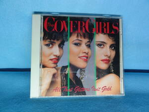 CD-155 THE COVER GIRLS 「ALL THAT GLITTERS ISN'T GOLD」 中古品