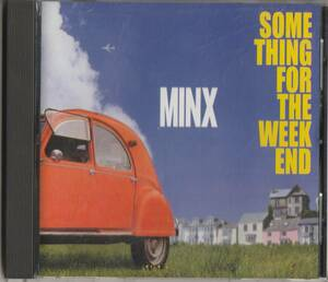 ☆◎CD◎【Minx】☆【 Something For The Weekend 】◇