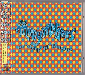 The Merrymakers / No Sleep 'til Famous (日本盤CD) ザ・メリーメーカーズ