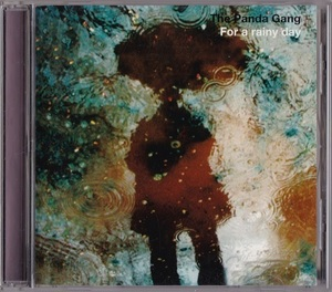 The Panda Gang / For A Rainy Day (日本盤CD) ボーナス2曲 パンダ・ギャング