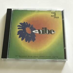 中古CD This Is Acid Jazz: The Vibe ジャパニーズ・アシッド・ジャズ 音川英二 エマーソン北村 Tokyo No. 1 Soulset Instinct Records