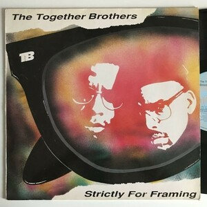 The Together Brothers - Strictly For Framing【UKオリジナル】【LP/アルバム】