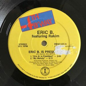 Eric B. Featuring Rakim - Eric B. Is President / My Melody【USオリジナル】