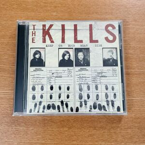 THE KILLS / keep on your mean side
