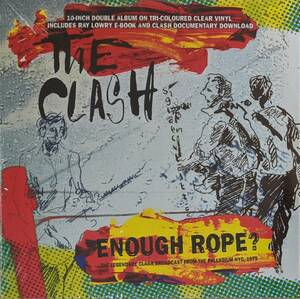 The Clash Enough Rope? - The Legendary Clash Broadcast From The Palladium NYC 1979 限定10インチ二枚組アナログ・レコード