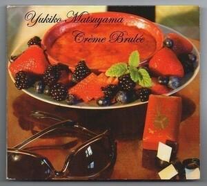 ◆ YUKIKO MATSUYAMA Yukiko Matsuyama Matsuyama Yuki (Kotone) / CREMEBRULEE / 2009 album / overseas board