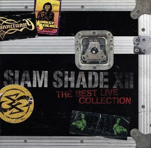 SIAM SHADE XII~The Best Live Collection~/SIAM SHADE