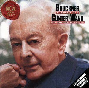 ブルックナー:交響曲第6番/ギュンター・ヴァント,北ドイツ放送交響楽団