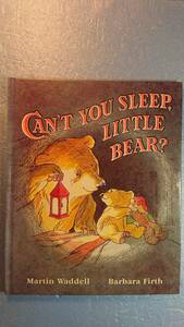 英語/絵本「Can't You Sleep, Little Bear? ねむれないの?ちいくまくん」Martin Waddell