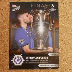 topps now CHRISTIAN PULISIC CHELSEA Champions league プリシッチ チェルシー チャンピオンズリーグ プレミアリーグ USA