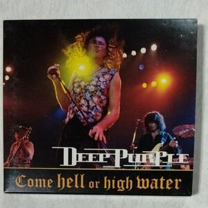 ディープパープル come hell or high water