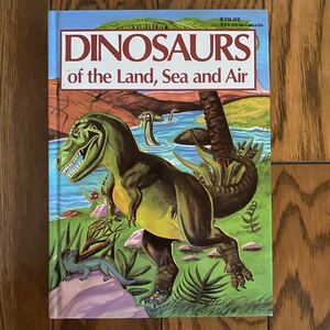 Dinosaurs of the Land Sea and Air 洋書 絵本