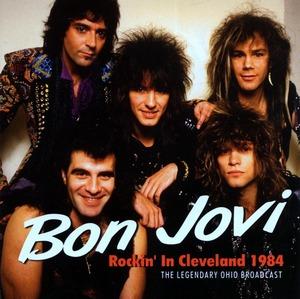 ◆◆BON JOVI◆ROCKIN' IN CLEVELAND 1984 ボン・ジョヴィ ロッキン・イン・クリーブランド 1984 ライヴ音源 即決 送料込◆◆
