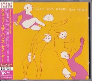 Clap Your Hands Say Yeah / Clap Your Hands Say Yeah (日本盤CD) ボーナス4曲 クラップ・ユア・ハンズ・セイ・ヤー