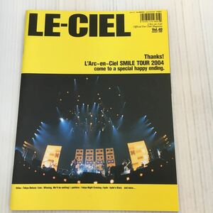 H003 Le Ciel L 'arc en Ciel official fan club magazine Vol.40 summer / 2004