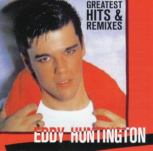 ユーロビート/ディスコ★エディ・ハンティントン(EDDY HUNTINGTON)★Greatest Hits & Remixes