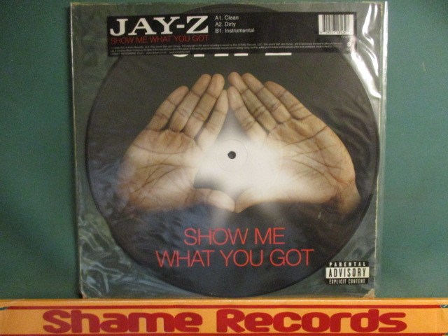 Jay-Z : Show Me What You Got 12'' // Just Blaze Pro. / ピクチャー / JayZ / 落札5点で送料無料