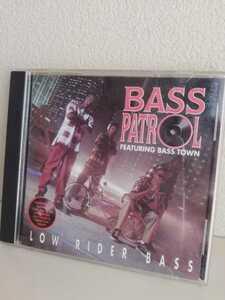 ベースパトロール BASE PATROL CD ローライダー ラップ ヒップホップ 洋楽 音楽 廃盤 アメリカ BACE TOWN ベースタウン