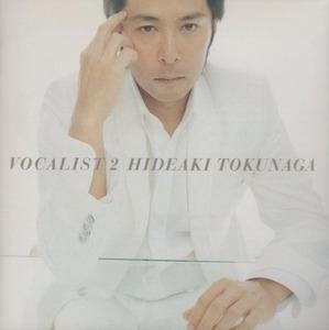 徳永英明 / VOCALIST 2 ヴォーカリスト 2 / 2006.08.30 / カヴァーアルバム / 初回生産限定盤 / CD+DVD / UMCK-9149