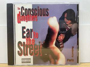 THE CONSCIOUS DAUGHTERS - EAR TO THE STREET / G-RAP