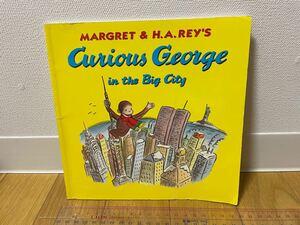 【英語 絵本】Cuirious George in the Big City おさるのジョージ